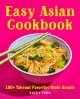 Easy Asian cookbook : 100+ takeout favorites made simple
