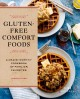 Gluten-free comfort foods : a crave-worthy cookbook of familiar favorites
