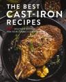 The best cast-iron cookbook : 125 delicious recipe...