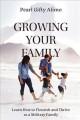 GROWING YOUR FAMILY.