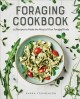 Foraging Cookbook : 75 Recipes to Make the Most of Your Foraged Finds