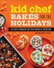 Kid chef bakes for the holidays : the kids' cookbook for year-round celebrations