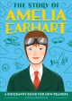 The story of Amelia Earhart: a biography book for new readers
