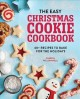 The easy Christmas cookie cookbook : 60+ recipes to bake for the holidays