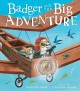 BADGER AND THE BIG ADVENTURE.