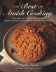 The best of Amish cooking : traditional and contemporary recipes from the kitchens and pantries of old order Amish cooks