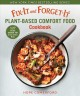 Fix-it and forget-it plant-based comfort food cookbook : 127 instant pot & slow cooker meals