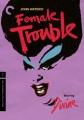 Female trouble [videorecording (DVD)]