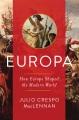 Europa : how Europe shaped the modern world