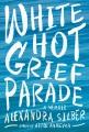 White hot grief parade : a memoir