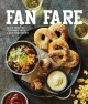 Fan fare : game-day recipes for delicious finger foods, drinks, and more