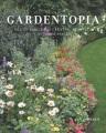 Gardentopia : design basics for creating beautiful outdoor spaces