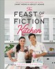 The feast of fiction kitchen : recipes inspired by TV, movies, games & books