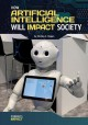 How artificial intelligence will impact society