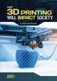 How 3D printing will impact society