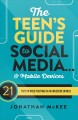 The teen's guide to social media...& mobile devices : 21 tips to wise posting in an insecure world