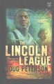 The Lincoln League : inspired by a true story