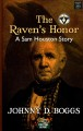 The Raven's honor : a Sam Houston story
