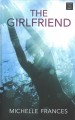 The girlfriend [text (large print)]