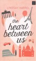 The heart between us [text (large print)]