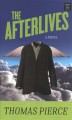 The afterlives [text (large print)]