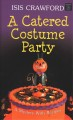 A catered costume party [text (large print)]  : [a mystery with recipes]