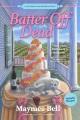 Batter off dead : a southern cake baker mystery
