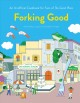 Forking good : an unofficial cookbook for fans of The Good Place