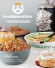 Overwatch : the official cookbook