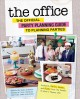 The office : the official party planning guide to planning parties ; authentic parties, recipes, and pranks from The Dundies to Kevin
