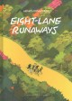 EIGHT LANE RUNAWAYS