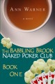 The Babbling Brook Naked Poker Club. Book one : a novel
