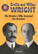 Orville and Wilbur Wright : the brothers who invented the airplane