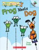 Frog meets dog / An Acorn Book