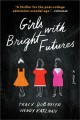 Girls with bright futures : a novel