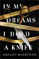 In my dreams I hold a knife : a novel