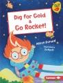 Dig for gold : & Go rocket!