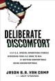 Deliberate discomfort : how U.S. special operations forces overcome fear and dare to win by getting comfortable being uncomfortable