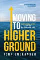 Moving to higher ground : rising sea level and the path forward