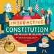 The interactive constitution : explore the Constitution with flaps, wheels, color-changing words, and more!
