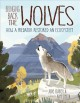 Bringing back the wolves : how a predator restored an ecosystem