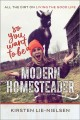 So You Want to Be a Modern Homesteader? [electronic resource]