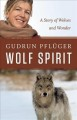 Wolf spirit : a story of healing, wolves and wonder