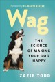 Wag : the science of making your dog happy