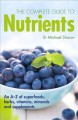 The complete guide to nutrients : an A-Z of superfoods, herbs, vitamins, minerals, and supplements