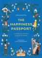 The happiness passport : a world tour of joyful li...