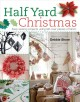 Half yard Christmas : easy sewing projects using left-over pieces of fabric