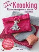 Get knooking : 35 quick and easy patterns to knit with a crochet hook.