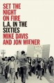 Set the night on fire : L.A. in the sixties