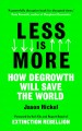 Less is more : how degrowth will save the world